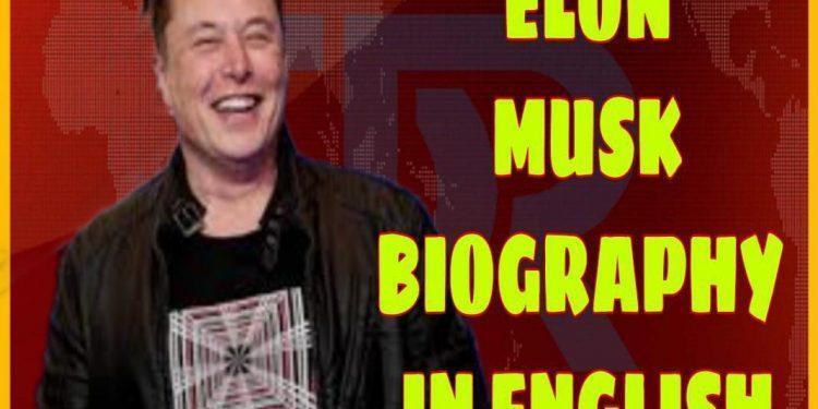 Elon Musk Biography in English